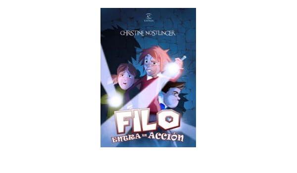 Filo entra en acción: CHRISTINE NISTLINGER: 9788467031324: Amazon.com: Books