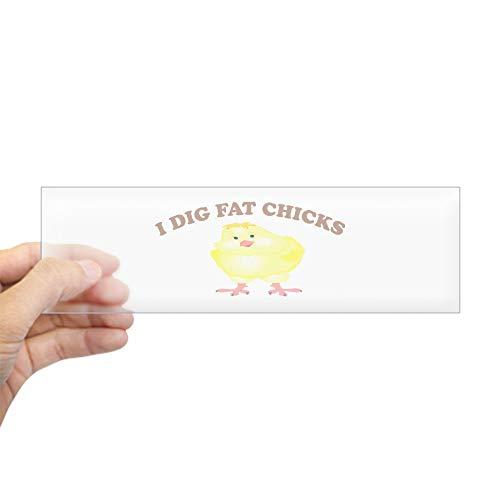 - CafePress I Dig Fat Chicks Bumper Sticker 10