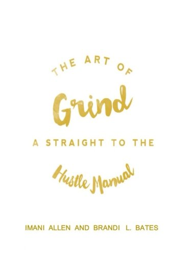 Download The Art of Grind: A Straight to the Hustle Manual ebook