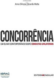 Concorrência, uma visão contemporânea sobre condutas unilaterais
