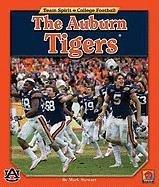 Auburn Tigers, the (Team Spirit -- Colege Football) by Brand: Norwood House Press