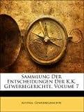 Sammlung Der Entscheidungen Der K.K. Gewerbegerichte, Volume 1, , 1141291053
