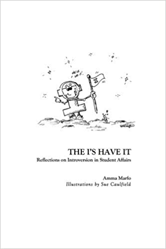 Book The I's Have It: Reflections on Introversion in Student Affairs by Amma Marfo (2014-01-23)