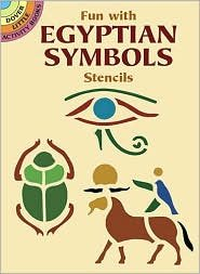 Fun with Egyptian Symbols Stencils Publisher: Dover Publications
