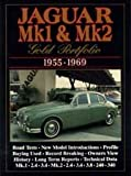 Jaguar Mk 1 & Mk 2 Gold Portfolio 1955-69 (Brooklands Books Road Tests Series)