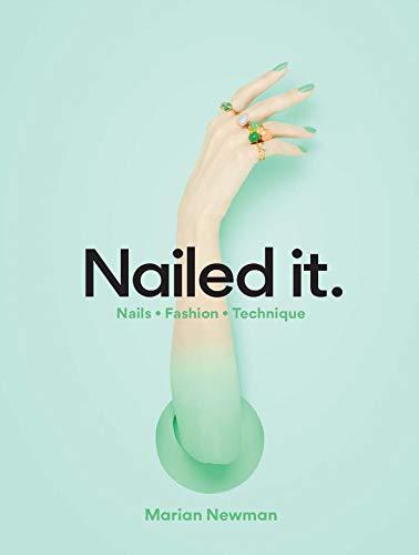 (Nailed It.: Nails * Fashion * Technique)