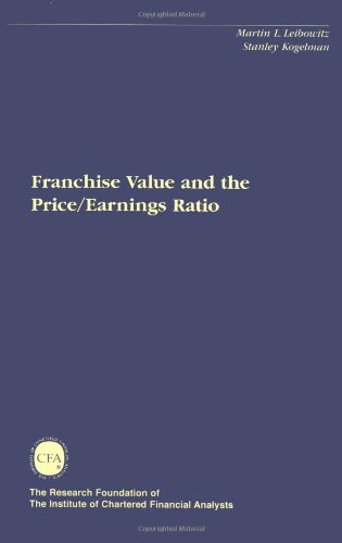 Franchise Value and the Price/Earnings Ratio (The Research Foundation of AIMR and Blackwell Series in Finance)