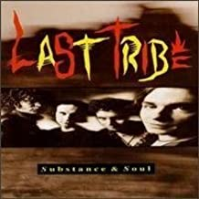 Substance & Soul by Last Tribe (1993-04-13)