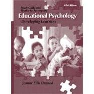 Educational Psychology: Developing Learners, Study Guide, 4th Edition
