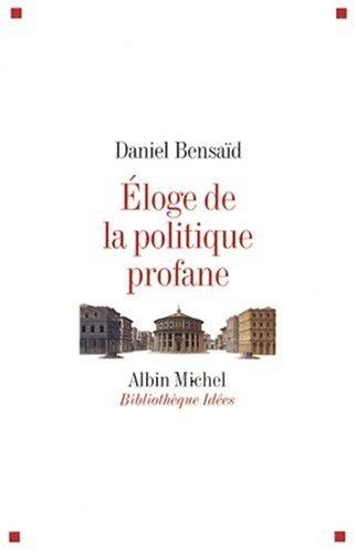 Eloge de La Politique Profane (Collections Sciences - Sciences Humaines) (French Edition)