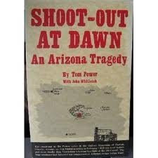 Shoot-Out At Dawn: An Arizona Tragedy (Graham County)