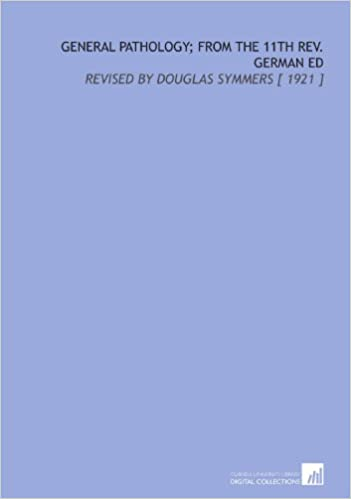 Book General Pathology: From the 11th Rev. German Ed: Revised by Douglas Symmers [ 1921 ]