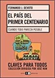 img - for El pais del primer centenario / The country's first centennial (Spanish Edition) book / textbook / text book