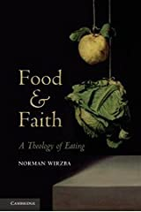 Food and Faith: A Theology of Eating by Norman Wirzba (2011-05-23) Hardcover