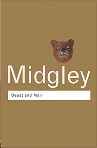 Beast and Man: The Roots of Human Nature (Routledge Classics)