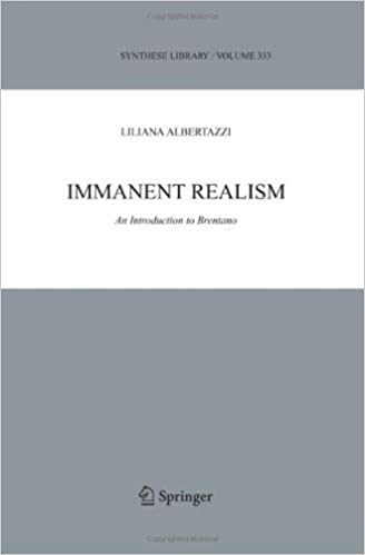 Immanent Realism: An Introduction to Brentano: 333 (Synthese Library)