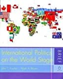 International Politics on the World Stage, Brief, Rourke, John T. and Boyer, Mark A., 0072978694