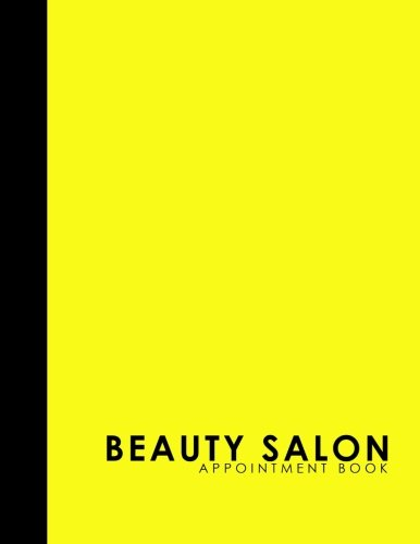 Download Beauty Salon Appointment Book: 7 Columns Appointment List, Appointment Scheduling Book, Easy Appointment Book, Yellow Cover (Volume 47) ebook