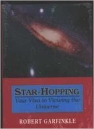 Star-Hopping: Your Visa to Viewing the Universe by Garfinkle, Robert A. (1994)