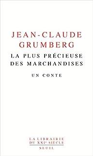 La plus précieuse des marchandises : un conte, Grumberg, Jean-Claude