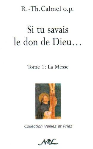 si-tu-savais-le-don-de-dieu-tome1-la-messe-french-edition