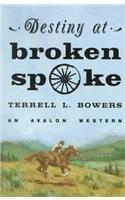 book cover of Destiny At Broken Spoke