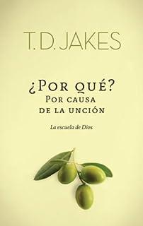 ¿Por Que? Por Causa de la Unción: La escuela de Dios (Spanish