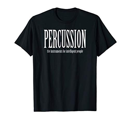 - PERCUSSION the instruments for intelligent people T-Shirt