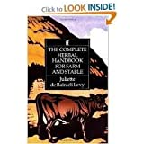 (The Complete Herbal Handbook for Farm and Stable) [By: de Bairacli Levy, Juliette] [Apr, 1991]