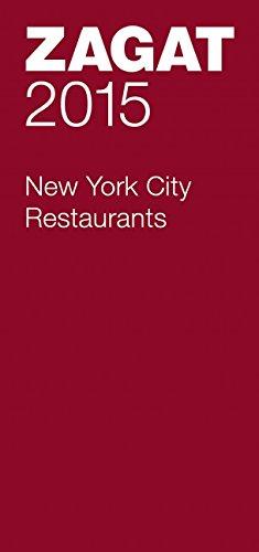 2015 New York City Restaurants (Zagat Survey New York City Restaurants)