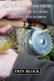 The View From Coal Creek: Reflections on Fly Rods, Canyons, and Bamboo