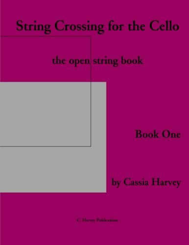 String Crossing For The Cello, Book One: The Open-String Book