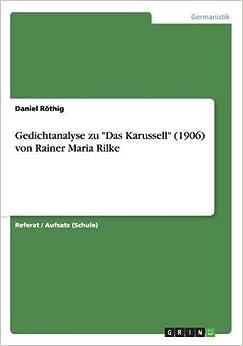 Book Gedichtanalyse zu 'Das Karussell' (1906) von Rainer Maria Rilke