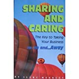 Sharing and Caring--The Key to Taking Your Business up, up, and Away!, Ilene L. Meckley, 1892464004