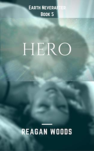 Hero: Earth Neverafter Book 5