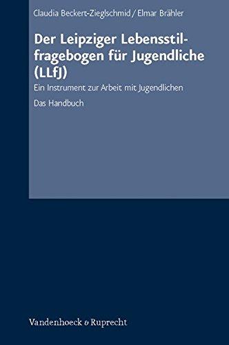 Der Leipziger Lebensstilfragebogen für Jugendliche (LLfJ). Ein Instrument zur Arbeit mit Jugendlichen. Das Handbuch