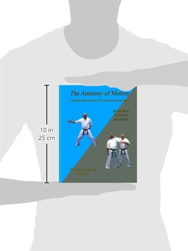The Anatomy Of Motion Combat Applications Of Traditional Karate