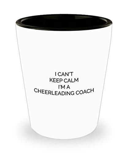 Funny Cheerleading Coach Shot Glass 1.5oz I Can't Keep Calm Best Gifts Ideas For Cheerleader Coaching Girls Birthday Supplies Graduation Boy Summit Te for $<!--$9.95-->