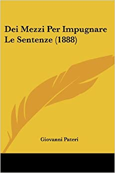 Book Dei Mezzi Per Impugnare Le Sentenze (1888)
