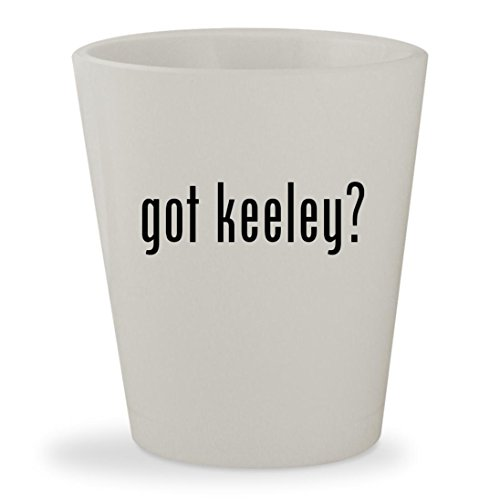Boss Bd2 Keeley (got keeley? - White Ceramic 1.5oz Shot Glass)
