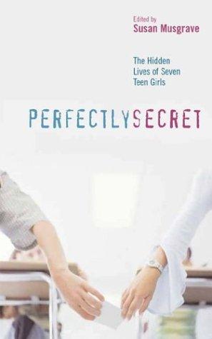 Perfectly Secret: The Hidden Lives of Seven Teen Girls pdf