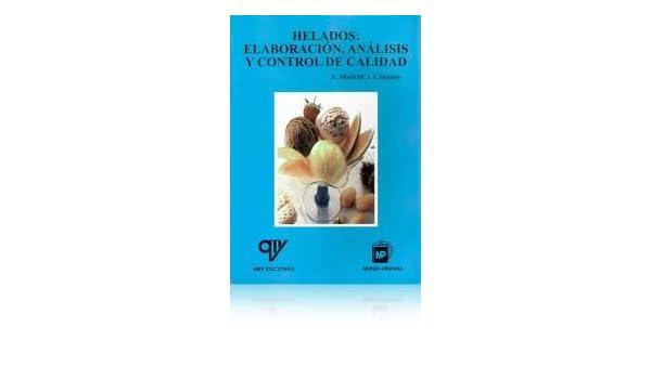 Helados: Elaboracion, Analisis Y Control De Calidad. Precio En Dolares: Antonio Madrid Vicente e Inmaculada Cenzano, 1 TOMO: Amazon.com: Books