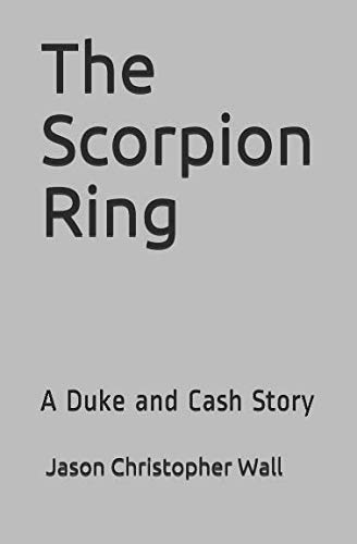 The Scorpion Ring: A Duke and Cash Story (Duke and Cash Stories)