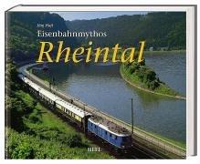 Eisenbahnmythos Rheintal: Die linke und die rechte Rheinstrecke