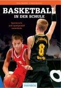 Basketball in der Schule: Spielerisch und spielgemäss vermitteln Taschenbuch – 23. November 2004 Dieter Steinhöfer Hubert Remmert Philippka 3894171340