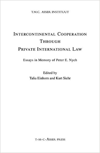 Intercontinental Cooperation Through Private International Law  Intercontinental Cooperation Through Private International Law Essays In  Memory Of Peter E Nygh Talia Einhorn Kurt Siehr   Amazoncom