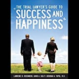 img - for The Trial Lawyer's Guide to Success and Happiness book / textbook / text book