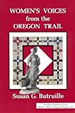 Women's Voices from the Oregon Trail, Susan G. Butruille, 0963483900