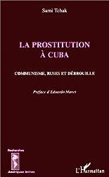 La prostitution à Cuba : communisme, ruses et débrouille