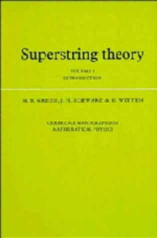 Superstring Theory: Volume 1, Introduction (Cambridge Monographs on Mathematical Physics) (v. 1)